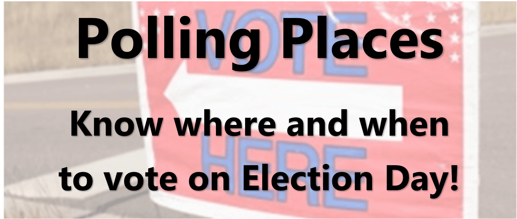 Search for your polling place for the Primary Election