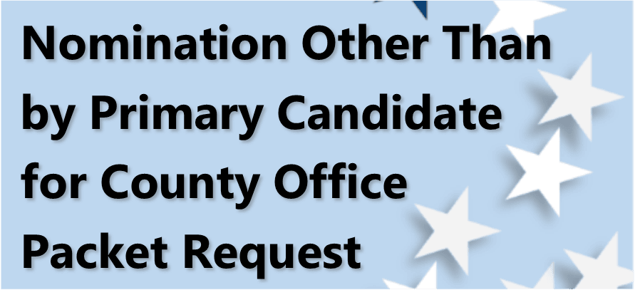 Nomination Document Request for Nomination Other Than by Primary Candidates